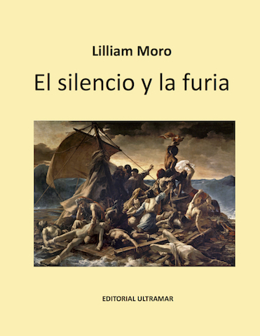 Silence & Fury • By Lilliam Moro • In Spanish