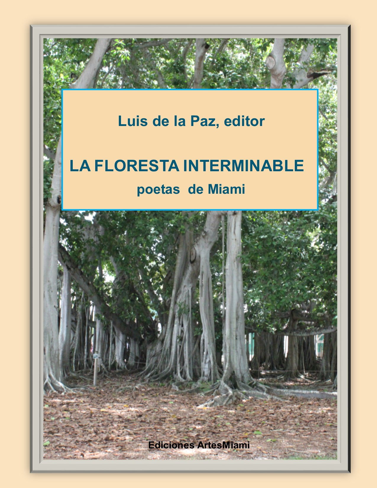 La Floresta Interminable is the most recent collection of Miami Hispanic poetry